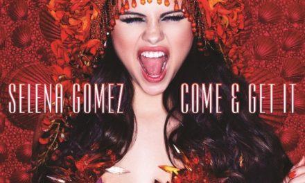 Selena Gomez – Come & Get It (ven y agárralo)